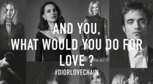 Dior - What would you do for love #diorlovechain
